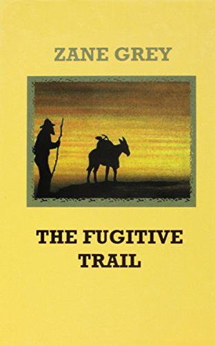 9781574902488: The Fugitive Trail (Sagebrush Large Print Western Series)