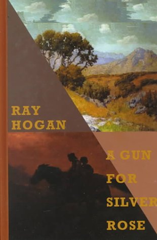 9781574902501: A Gun for Silver Rose (Sagebrush Large Print Western Series)