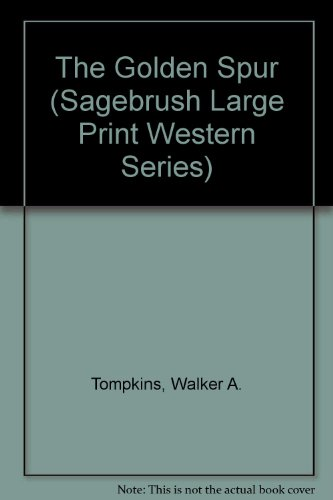 The Golden Spur (Sagebrush Large Print Western: Tompkins, Walker A.