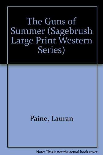 9781574902709: The Guns of Summer (Sagebrush Large Print Western Series)