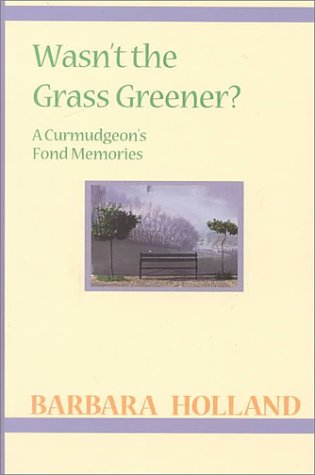9781574902815: Wasn't the Grass Greener?: A Curmudgeon's Fond Memories