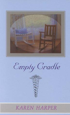 Empty Cradle: Harper, Karen