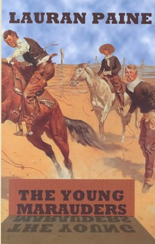 The Young Marauders (Sagebrush Large Print Western Series): Lauran Paine