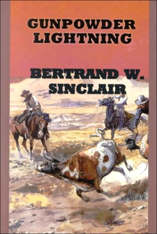 Gunpowder Lighting (Sagebrush Large Print Western Series): Sinclair, Bertrand W.