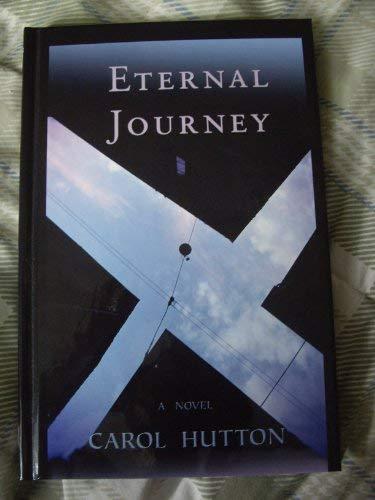 Eternal Journey: A Novel: Hutton, Carol