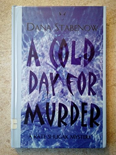 9781574903553: A Cold Day for Murder: A Kate Shugak Mystery (Kate Shugak Mysteries)