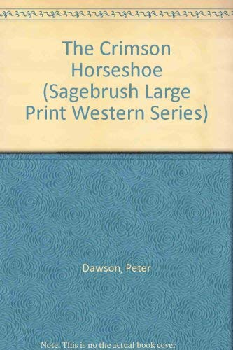 The Crimson Horseshoe (Sagebrush Large Print Western: Dawson, Peter