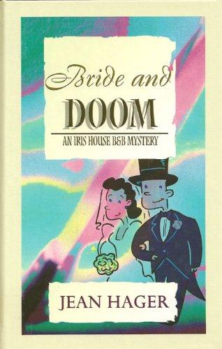 Bride and Doom: An Iris House B&B: Jean Hager