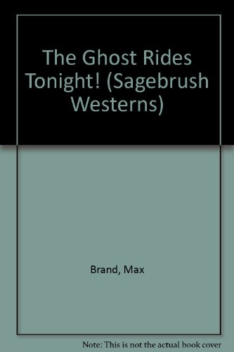 9781574904260: The Ghost Rides Tonight! (Sagebrush Westerns)