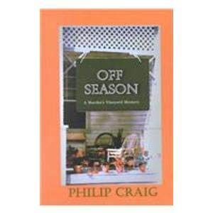 Off Season: A Martha's Vineyard Mystery (Beeler Mysteries) (1574904485) by Craig, Philip R.