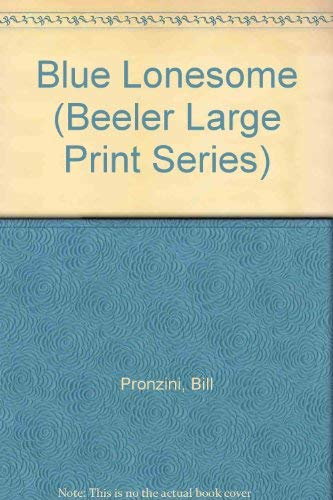 9781574904536: Blue Lonesome (Beeler Large Print Series)