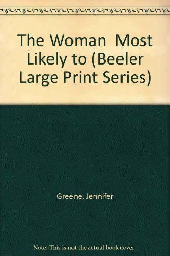 9781574904567: The Woman Most Likely to (Beeler Large Print Series)