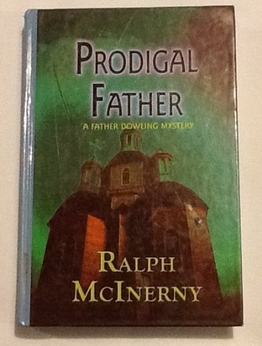 9781574904871: Prodigal Father: A Father Dowling Mystery (Beeler Mysteries)