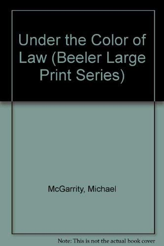 9781574905052: Under the Color of Law (Beeler Large Print Series)