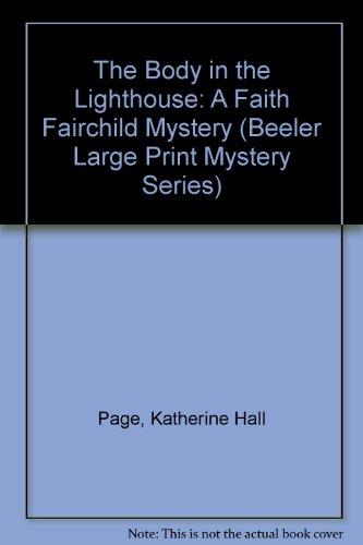 9781574905083: The Body in the Lighthouse: A Faith Fairchild Mystery (Beeler Large Print Mystery Series)