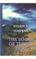 The Scout of Terror Trail (Sagebrush Large: Tompkins, Walker A.