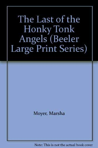 9781574905205: The Last of the Honky Tonk Angels (Beeler Large Print Series)