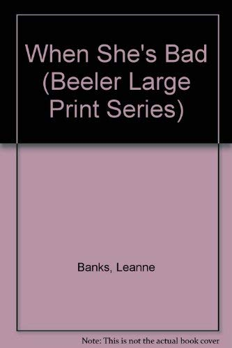 9781574905557: When She's Bad (Beeler Large Print Series)