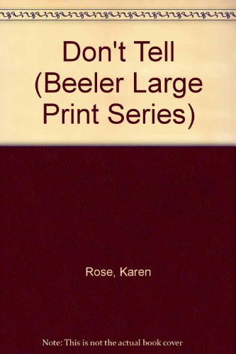 9781574905564: Don't Tell (Beeler Large Print Series)