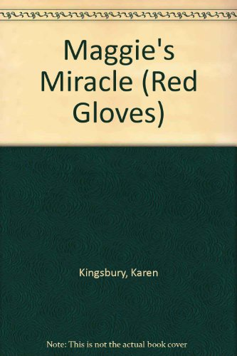 Maggie's Miracle (The Red Gloves Collection #2): Karen Kingsbury
