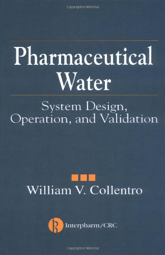 9781574910278: Pharmaceutical Water: System Design, Operation, and Validation