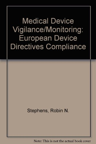 Medical Device Vigilance/Monitoring: European Device Directives Compliance: Stephens, Robin N.;