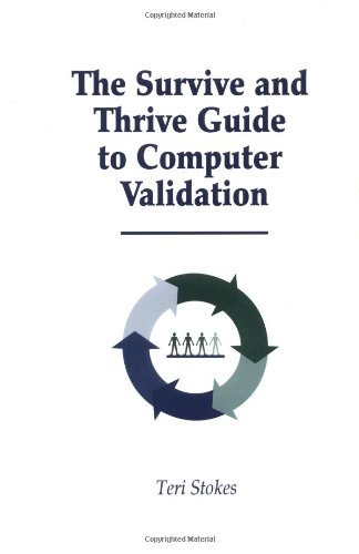 9781574910674: The Survive and Thrive Guide to Computer Validation