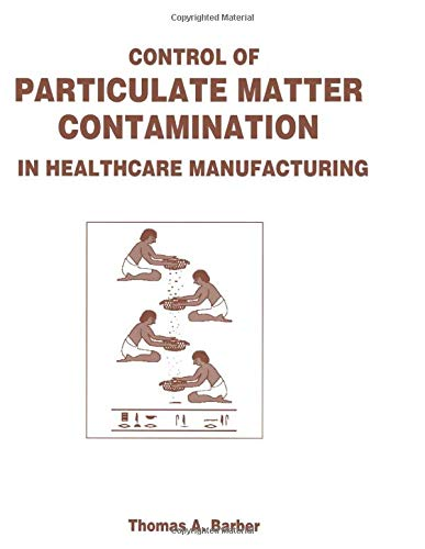 Control of Particulate Matter Contamination in Healthcare: Thomas A. Barber