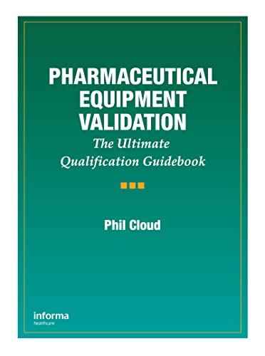 Pharmaceutical Equipment Validation. CRC Press. 1998.: CLOUD, PHIL.
