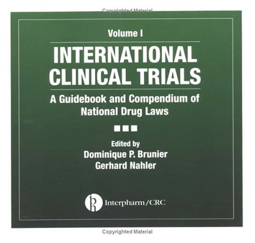 9781574910940: International Clinical Trials: A Guidebook and Compendium of National Drug Laws, Two-Volume Set