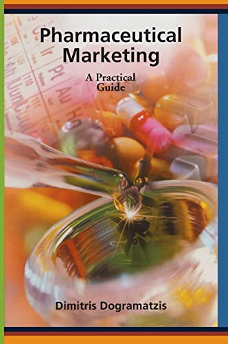 9781574911183: Pharmaceutical Marketing: A Practical Guide