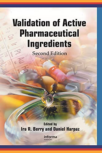 Validation of Active Pharmaceutical Ingredients: Ira R. Berry, Daniel Harpaz (Eds)