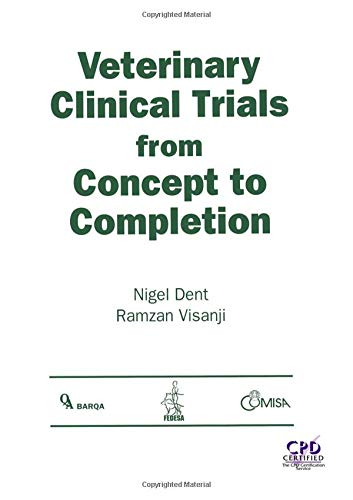 Veterinary Clinical Trials From Concept to Completion: Nigel Dent