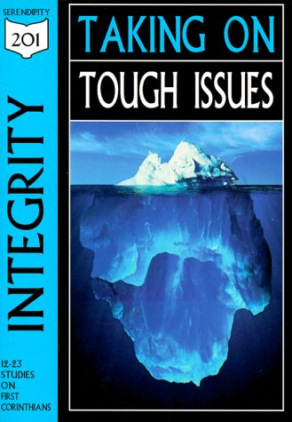 9781574940817: Integrity: Taking on Tough Issues, Studies from 1st Corinthians (201 Deeper Bible Study)