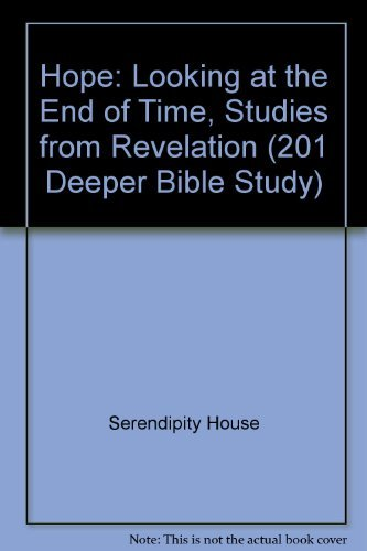 9781574940879: Hope: Looking at the End of Time, Studies from Revelation (201 Deeper Bible Study)