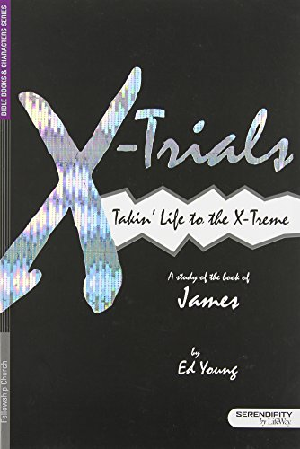 9781574941210: X-Trials : Takin' Life to the Extreme - A Study of the Book of James