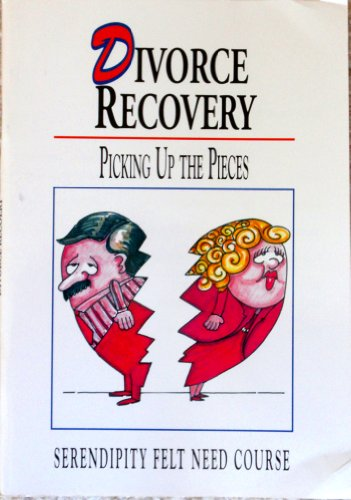 Divorce Recovery: Picking Up the Pieces (Felt Need)