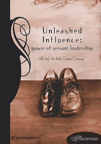Unleashed Influence: power of servant leadership: various-contributors