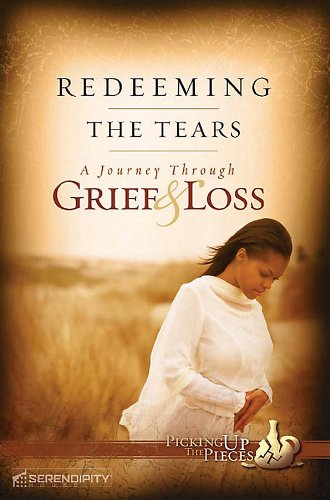 REDEEMING THE TEARS A Journey Through Grief