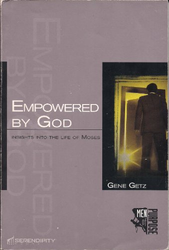 Empowered By God Moses
