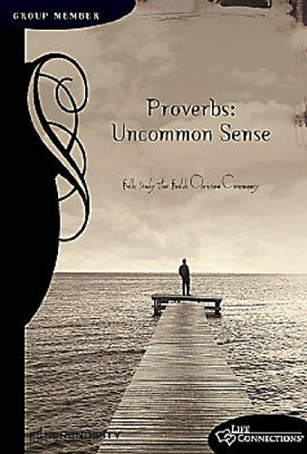 9781574942330: Proverbs: Uncommon Sense: Leader Book (Life Connections)