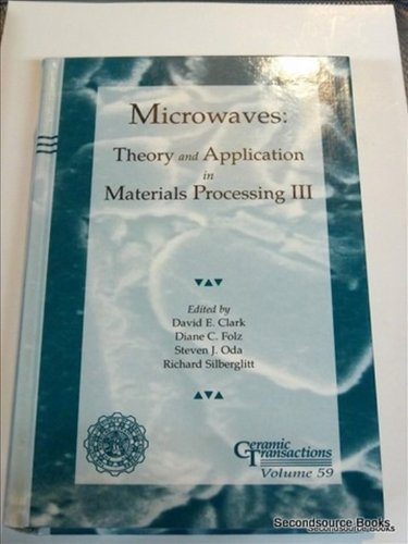 9781574980028: Microwaves: Theory and Application in Materials Processing III (Ceramic Transactions)