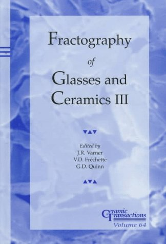 9781574980073: Fractography of Glasses and Ceramics III (Ceramic Transactions)