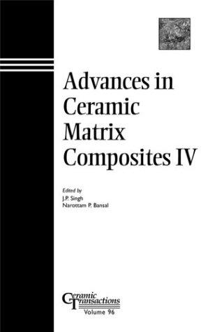 Advances in Ceramic Matrix Composites IV: Ceramic Transactions (Ceramic Transactions, Vol. 96)