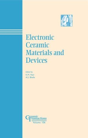 9781574980981: Electronic Ceramic Materials and Devices (Ceramic Transactions)