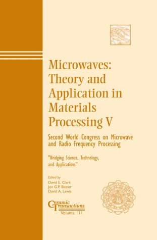 9781574981032: Microwaves: Theory and Application in Materials Processing V (Ceramic Transactions)
