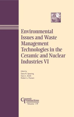 Environmental Issues and Waste Management Technologies in the Ceramic and Nuclear Industries VI (...