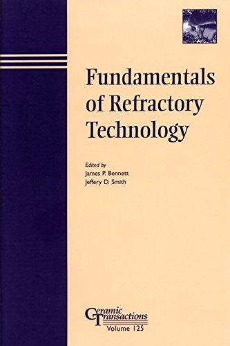 Fundamentals of Refractory Technology (Ceramic Transactions Series): James P. Bennett and Jeffrey D...