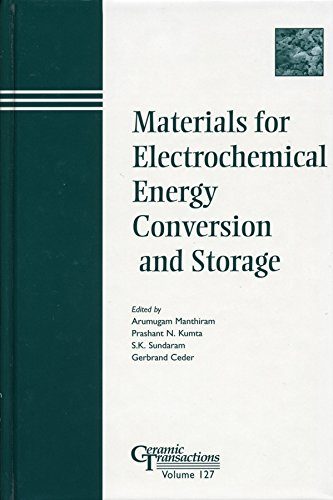 Materials for Electrochemical Energy Conversion and Storage: Ceramic Transactions, Volume 127 (...