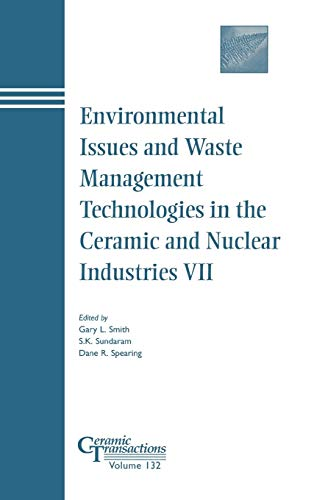 9781574981469: Environmental Issues and Waste Management Technologies in the Ceramic and Nuclear Industries VII (Ceramic Transactions Series)